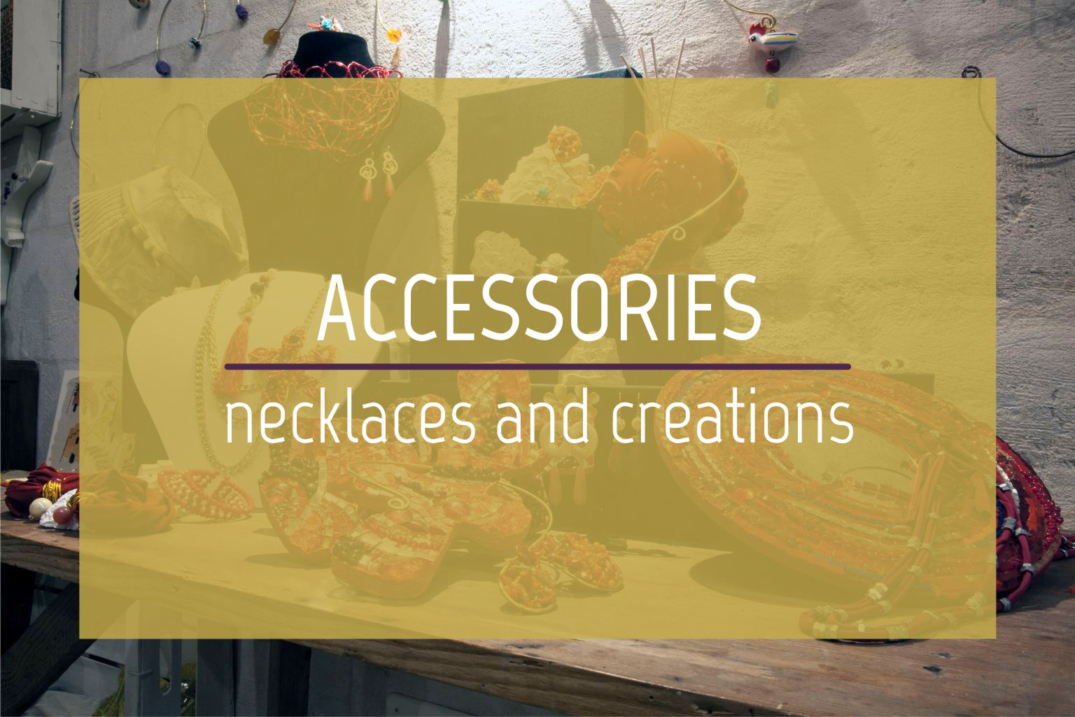 Accessories and jewels
